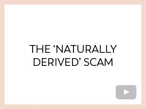 THE 'NATURALLY-DERIVED' SCAM
